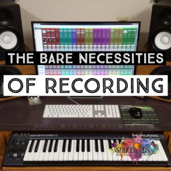 Recording Necessities